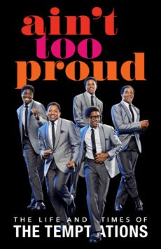 Ain't Too Proud: The Life and Times of The Temptations key artwork